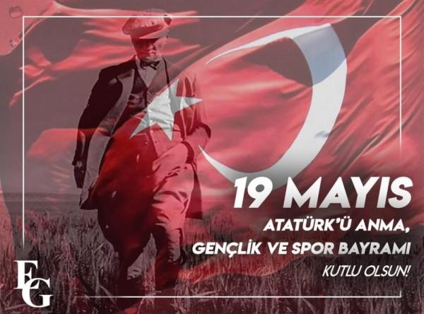 19 MAYIS ATATÜRK'Ü ANMA, GENÇLİK VE SPOR BAYRAMI KUTLU OLSUN!
