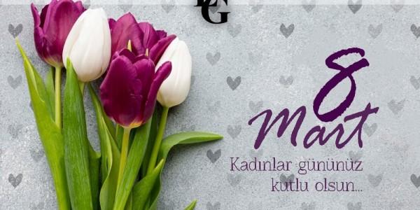 8 Mart Kadınlar gününüz kutlu olsun...
